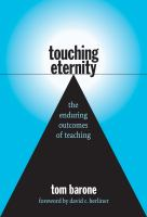Cover image for Touching eternity : the enduring outcomes of teaching
