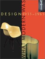 Cover image for Design 1935-1965 : what modern was selections from the Liliane, David M. Stewart Collection