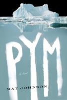 Cover image for Pym : a novel