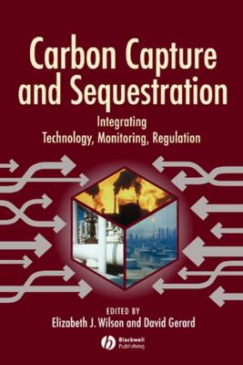 Cover image for Carbon capture and sequestration : integrating technology, monitoring, regulation