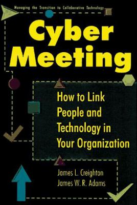 Cover image for Cybermeeting : how to link people and technology in your organization