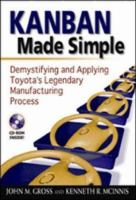 Cover image for Kanban made simple : demystifying and applying Toyota's legendary manufacturing process