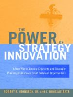 Cover image for The power of strategy innovation : a new way of linking creativity and strategic planning to discover great business opportunities