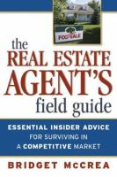 Cover image for Real estate agent's field guide : essential insider advice for surviving in a competitive market