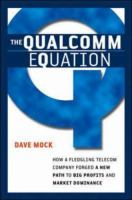 Cover image for The Qualcomm equation : how a fledgling Telecom company forged a new path to big profits and market dominance