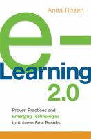 Cover image for E-Learning 2.0 : proven practices and emerging technologies to achieve real results