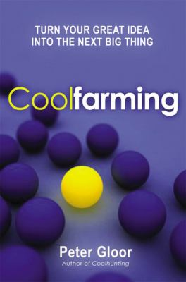 Cover image for Coolfarming : turn your great idea into the next big thing