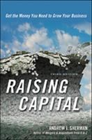 Cover image for Raising capital : get the money you need to grow your business