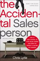 Cover image for The accidental salesperson : how to take control of your sales career and earn the respect and income you deserve