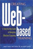 Cover image for Creating web-based training : a step-by-step guide to designing effective e-learning