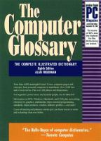 Cover image for The computer glossary : the complete illustrated dictionary