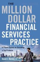 Cover image for The million-dollar financial services practice : a proven systems for becoming a top producer