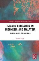 Cover image for Islamic Education in indonesia and Malaysia : Shaping Minds, Saving Souls