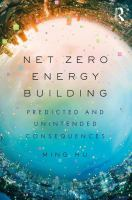 Cover image for Net Zero Energy Building : Predicted and Unintended Consequences
