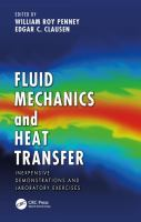 Cover image for Fluid Mechanics and Heat Transfer : Inexpensive Demonstrations and Laboratory Exercises