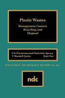 Cover image for Plastic wastes : management, control, recycling, and disposal