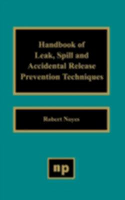 Cover image for Handbook of leak, spill, and accidental release prevention techniques