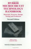 Cover image for Hybrid microcircuit technology handbook :  materials, processes, design, testing and production