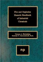 Cover image for Fire and explosion hazards handbook of industrial chemicals