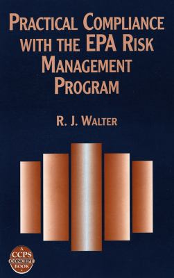 Cover image for Practical compliance with the EPA risk management program : a CCPS concept book