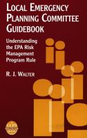 Cover image for Local emergency planning committee guidebook : understanding the EPA Risk Management Program Rule : a CCPS concept book