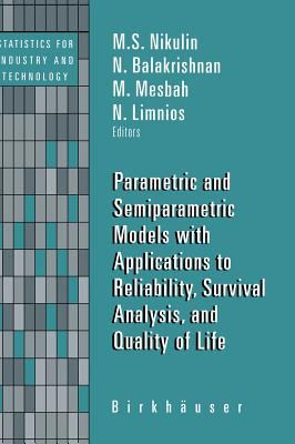 Cover image for Parametric and semiparametric models with applications to reliability, survival analysis, and quality of life