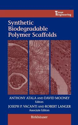 Cover image for Synthetic biodegradable polymer scaffolds