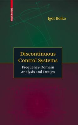 Cover image for Discontinuous control systems : frequency-domain analysis and design