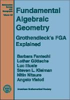 Cover image for Fundamental algebraic geometry : Grothendieck's FGA explained