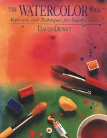 Cover image for The watercolor book :  materials and techniques for today's artist