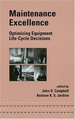 Cover image for Maintenance excellence : optimizing equipment life - cycle decisions