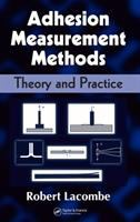 Cover image for Adhesion measurement methods : theory and practice
