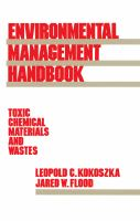 Cover image for Environmental management handbook: toxic, chemical matarial and waste
