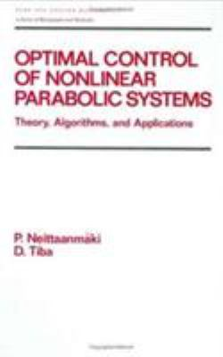 Cover image for Optimal control of nonlinear parabolic systems : theory, algorithms and applications