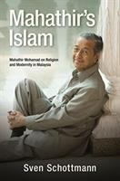Cover image for Mahathir's Islam : Mahathir Mohamad on Religion and Modernity in Malaysia