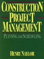 Cover image for Construction project management : planning and scheduling