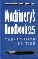 Cover image for Machinery's handbook : a reference book for the mechanical engineer, designer, manufacturing engineer, draftsman, toolmaker and machinist