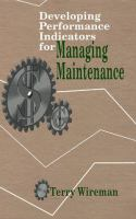 Cover image for Developing performance indicators for managing maintenance
