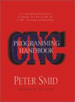 Cover image for CNC programming handbook : a comprehensive guide to practical CNC programming
