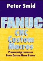 Cover image for Fanuc CNC custom macros : programming resources for fanuc custom macro B users
