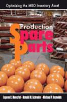 Cover image for Production spare parts : optimizing the MRO inventory asset