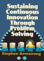 Cover image for Sustaining continuous innovation through problem solving
