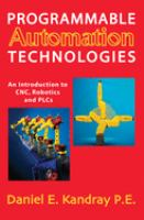 Cover image for Programmable automation technologies : an introduction to CNC, robotics and PLCs