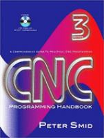 Cover image for CNC programming handbook : a comprehensice guide to practical CNC programming