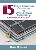 Cover image for The 15 most common obstacles to world-class reliability : a roadmap for managers