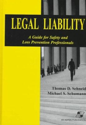 Cover image for Legal liability : a guide for safety and loss prevention professionals