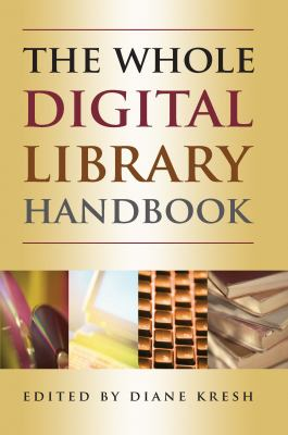 Cover image for The whole digital library handbook
