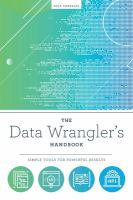 Cover image for The Data Wrangler's HANDBOOK : SIMPLE TOOLS FOR POWERFUL RESULTS