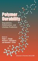 Cover image for Polymer durability : degradation, stabilization, and lifetime prediction
