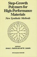 Cover image for Step-growth polymers for high-performance materials : new synthetic methods